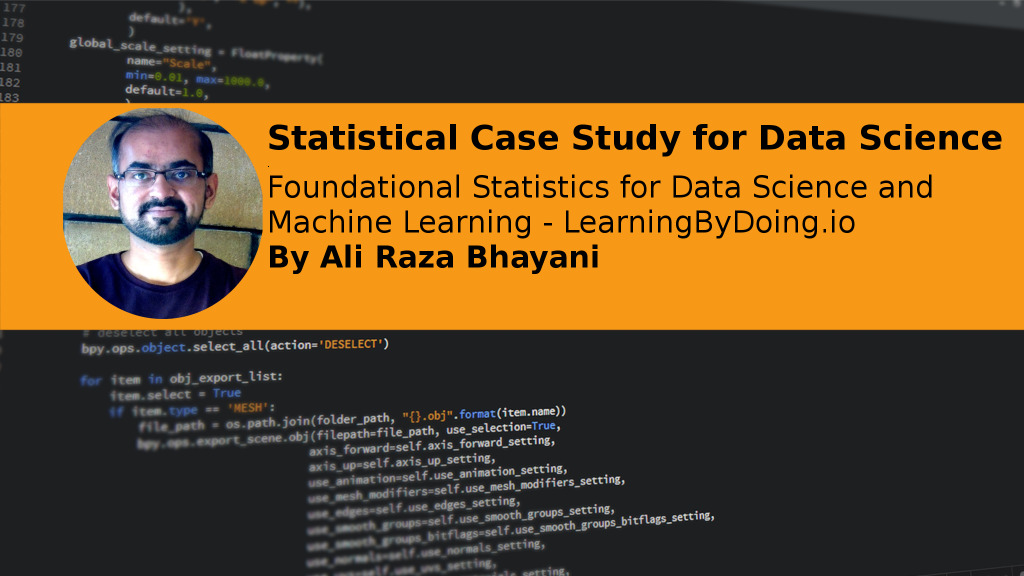 Statistical Case Study For Data Science - Foundational Statistics for Data Science and Machine Learning in Python - Learning By Doing